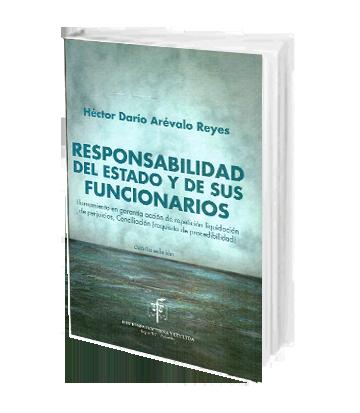 Arevalo Reyes Hector Responsabilidad del Estado y de sus Funcionarios