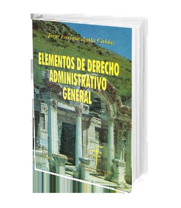 Ayala Caldas Jorge Enrique Elementos de Derecho Administrativo General