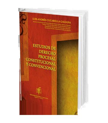 Cucarella Galiana Luis Andres Estudios de Derecho Procesal Constitucional y Convencional
