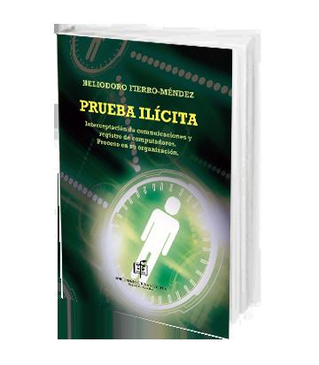 Fierro Mendez Heliodoro Prueba Ilicita Interceptacion de Comunicaciones y Registro de Computadores