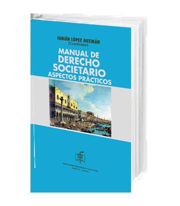 Lopez Guzman Fabian Manual de Derecho Societario. Aspectos Prácticos