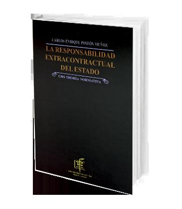 Pinzon Munoz Carlos Enrique La Responsabilidad Extrancontractual del Estado