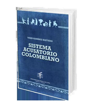 Sistema Acusatorio Colombiano Yesid 2a Ed
