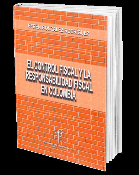 el-control-fiscal-y-la-responsabilidad-fiscal-en-colombia_o