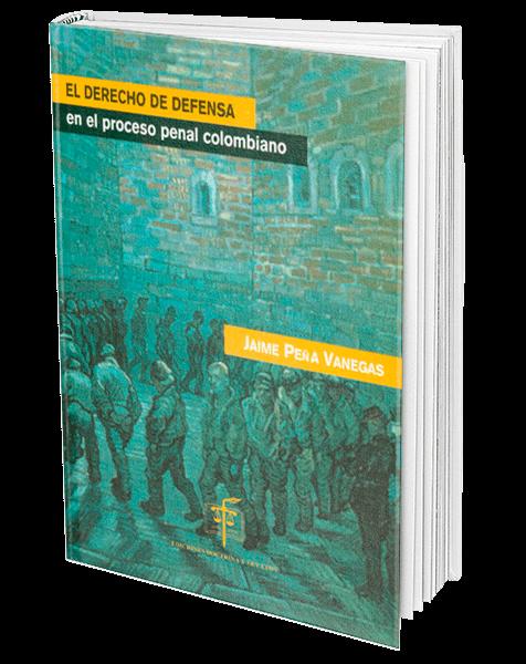 el-derecho-de-defensa-en-el-proceso-penal-colombiano