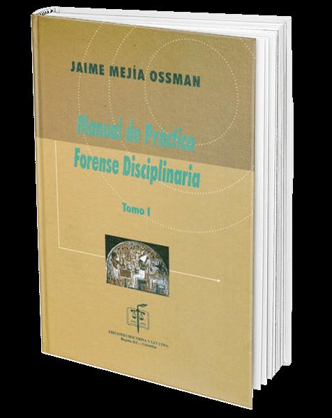manual-de-practica-forense-disciplinaria-tomo-i_o