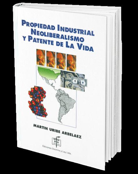 propiedad-industrial-neoliberalismo-y-patente-de-la-vida
