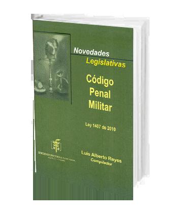 Reyes Luis Alberto Novedades Legislativas Codigo Penal Mili