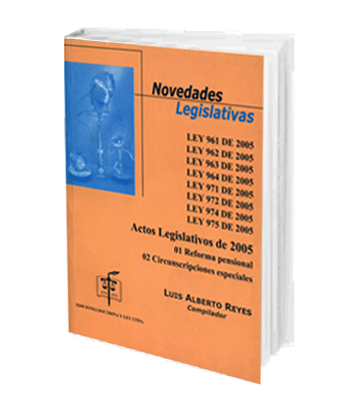 Reyes Luis Alberto Novedades Legislativas Ley 2005 961 962 963 964 971 972 974 975 de 2005 Actos Legislativos de 2005 Reforma Pensional Circunscripciones especiales