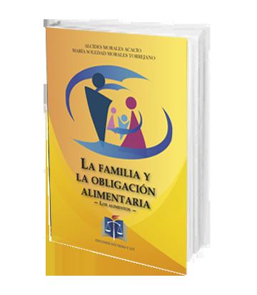 Morales Acacio La Familia y la Obligacion Alimentaria Los Alimentos