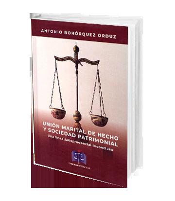 Union marital de hecho y sociedad patrimonial Una linea jurisprudencial Bohorquez Orduz Antonio