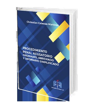 CABEZAS MARTINEZ CHRISSTIAN Procedimiento Penal Acusatorio Ordinario, Abreviado y Ordinario Simpl