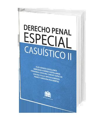 Viveros Castellanos Yesid DERECHO PENAL ESPECIAL CASUISTICO TOMO II