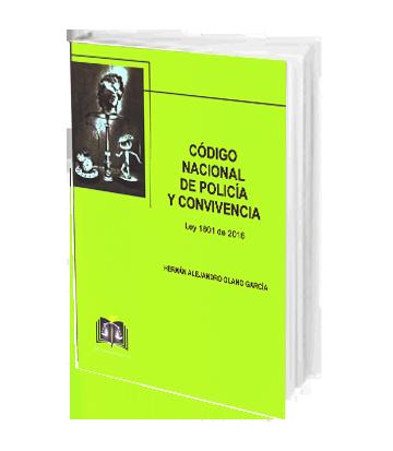 Olano Garcia Hernan Codigo Nacional del Policia y Convivencia Ley 1801 de 2016