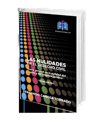 LAS NULIDADES EN EL DERECHO CIVIL 3a Ed Canosa Torrado Fernando