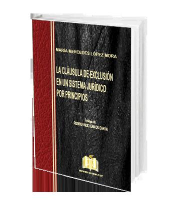 Lopez Mora, Maria Mercedes La Clausula de Exclusion en un Sistema