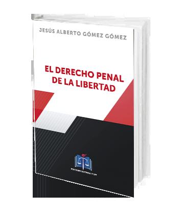EL DERECHO PENAL DE LA LIBERTAD GOMEZ JESUS